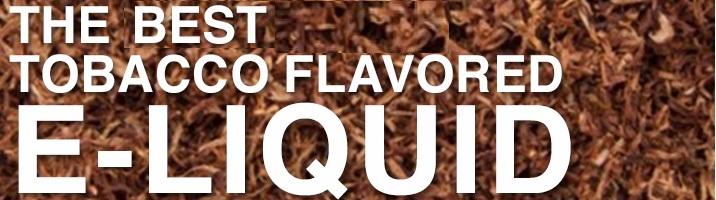Best & Premium Tobacco E-Liquid Review